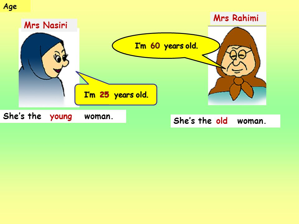 Mrs Rahimi Mrs Nasiri She's the young woman. young
