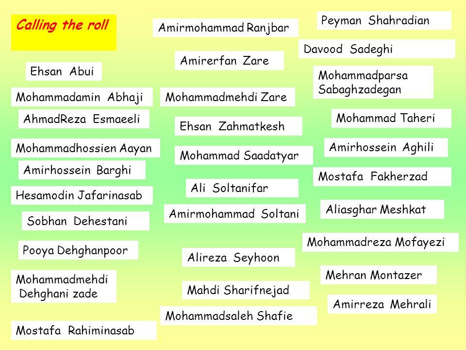 Calling the roll Peyman Shahradian Amirmohammad Ranjbar Davood Sadeghi