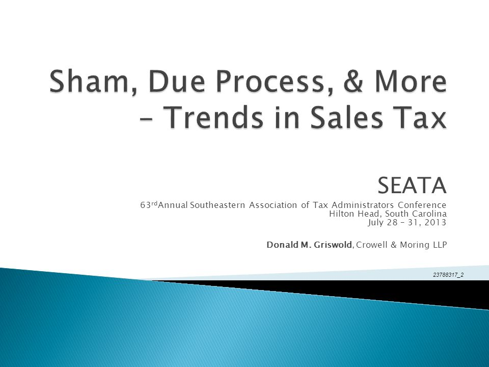 Sham, Due Process, & More – Trends in Sales Tax