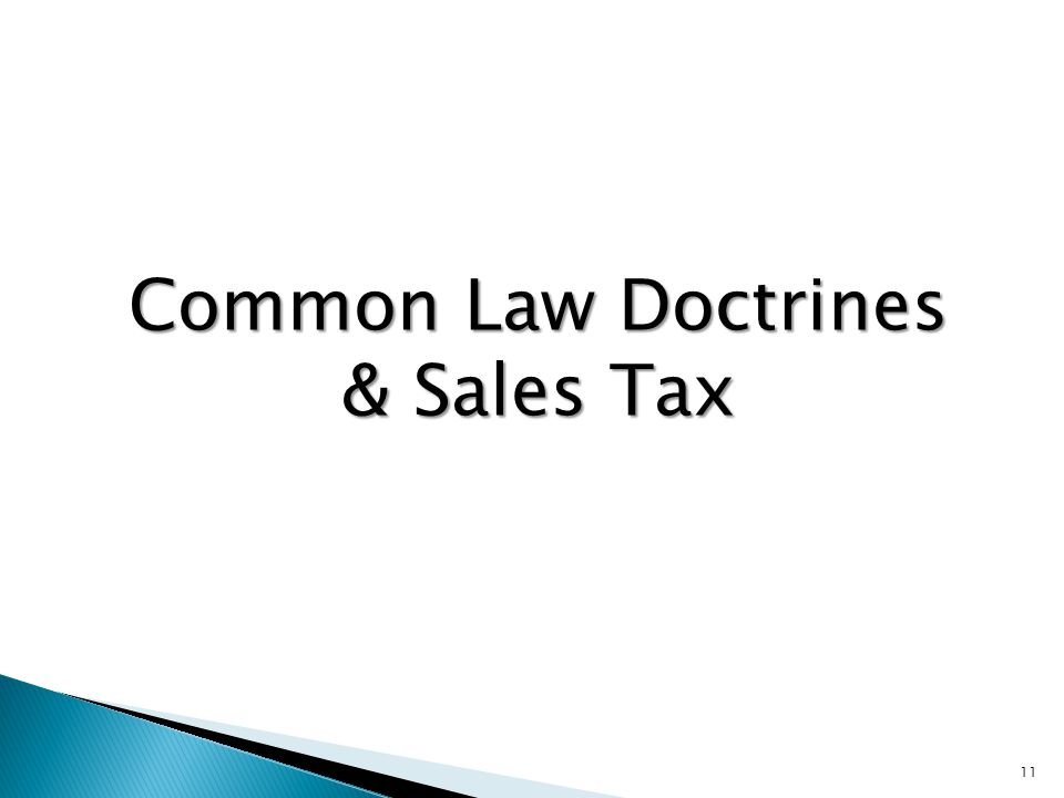 Common Law Doctrines & Sales Tax