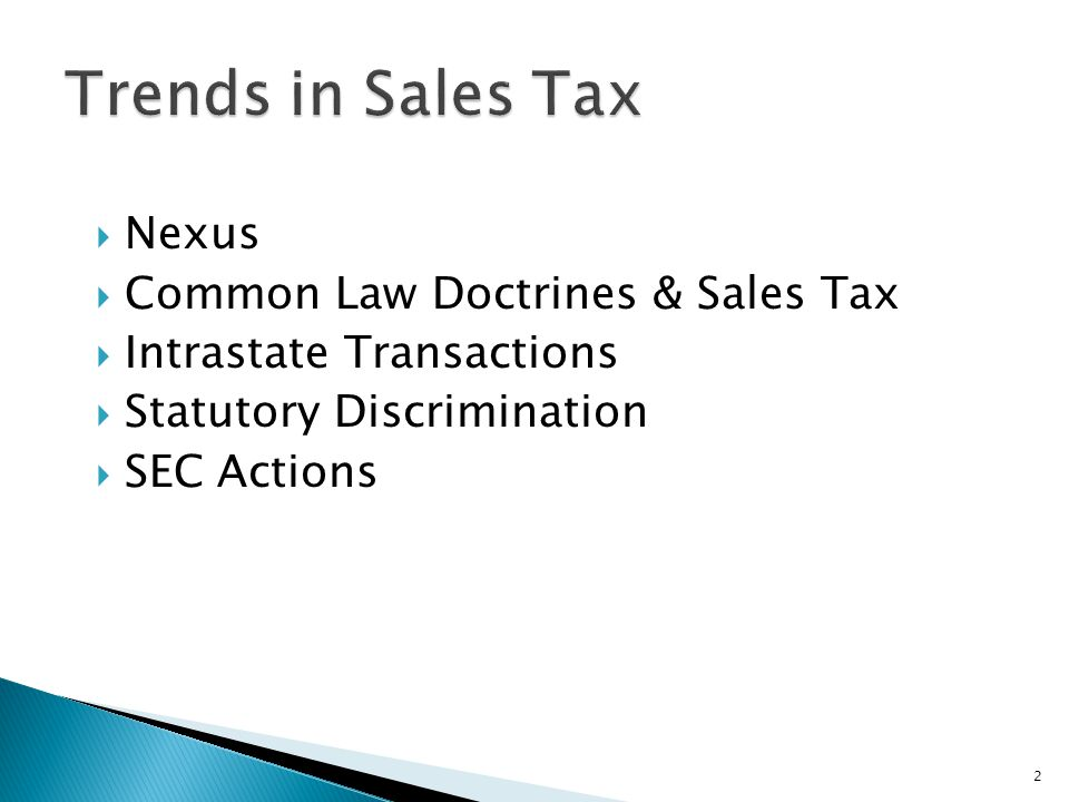 Trends in Sales Tax Nexus Common Law Doctrines & Sales Tax