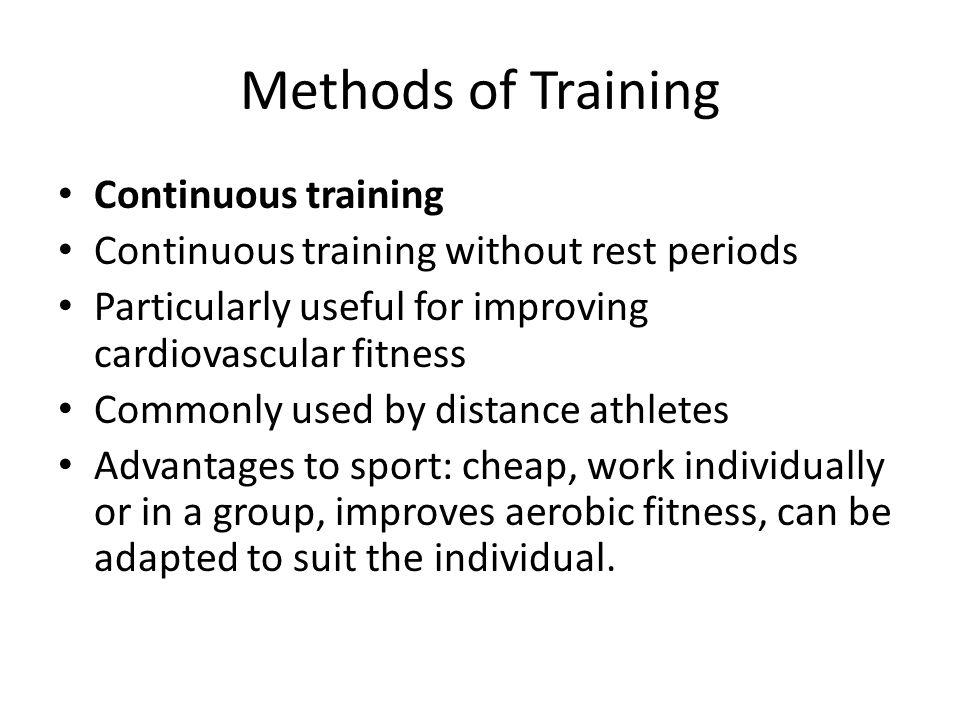 Methods of Training Continuous training