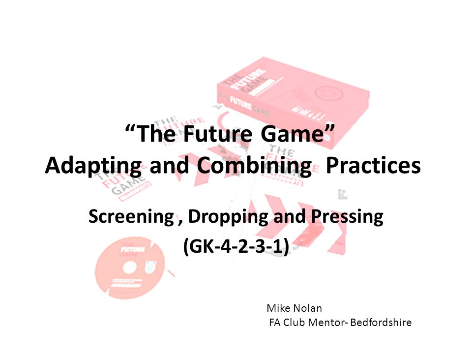 The Future Game Adapting and Combining Practices