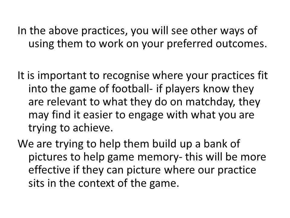 In the above practices, you will see other ways of using them to work on your preferred outcomes.