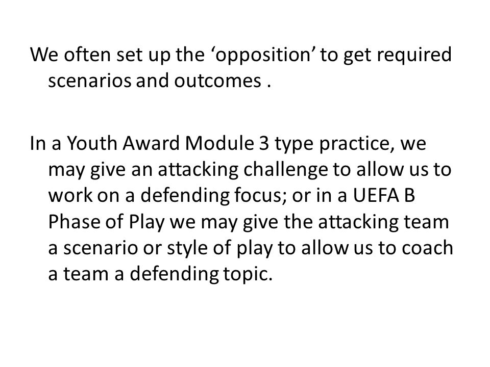We often set up the 'opposition' to get required scenarios and outcomes .
