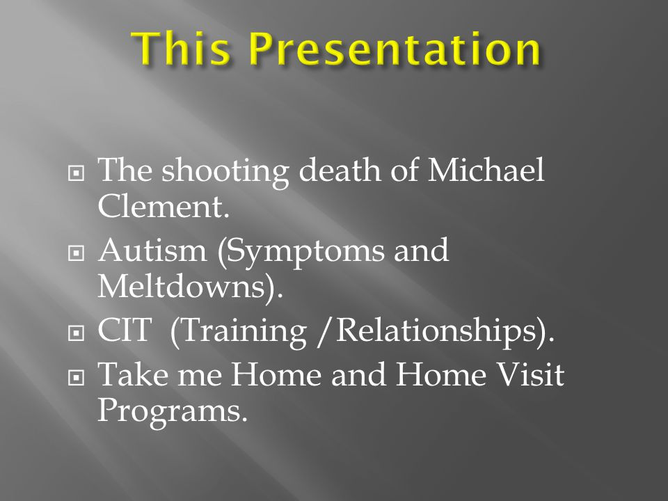This Presentation The shooting death of Michael Clement.