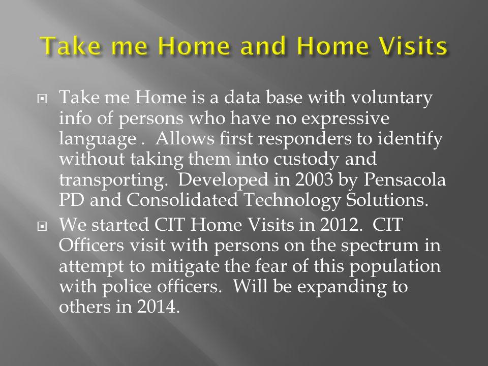 Take me Home and Home Visits