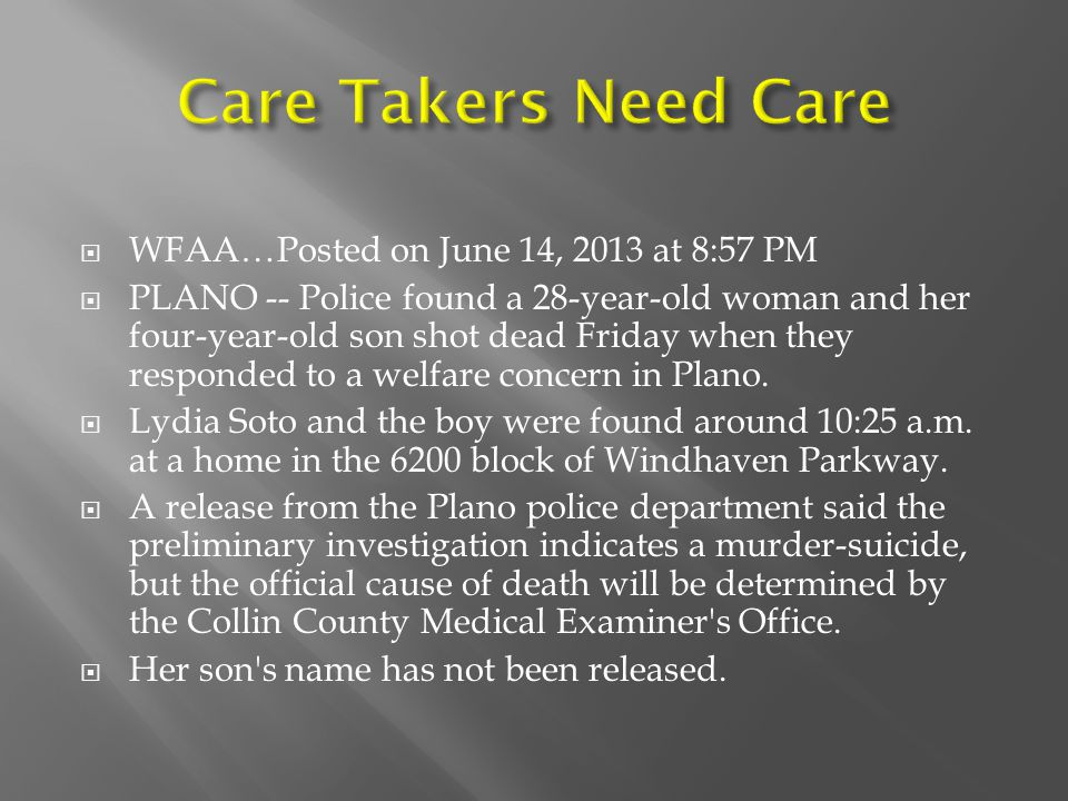 Care Takers Need Care WFAA…Posted on June 14, 2013 at 8:57 PM
