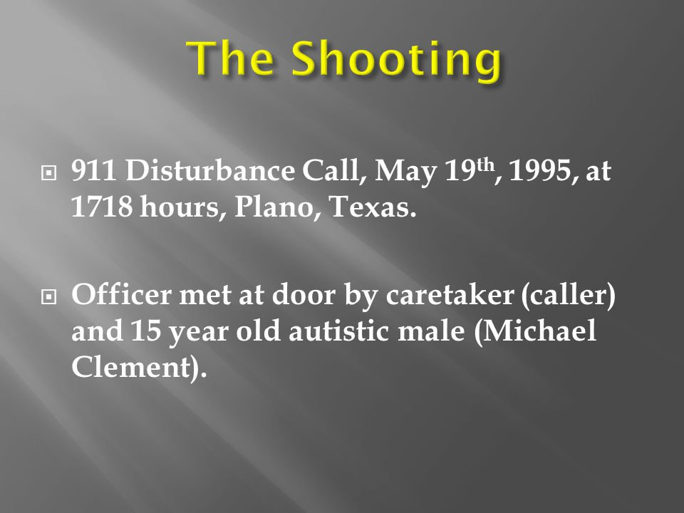 The Shooting 911 Disturbance Call, May 19th, 1995, at 1718 hours, Plano, Texas.