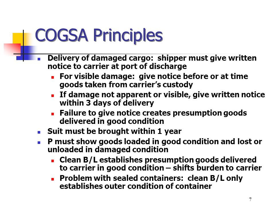 COGSA Principles Delivery of damaged cargo: shipper must give written notice to carrier at port of discharge.