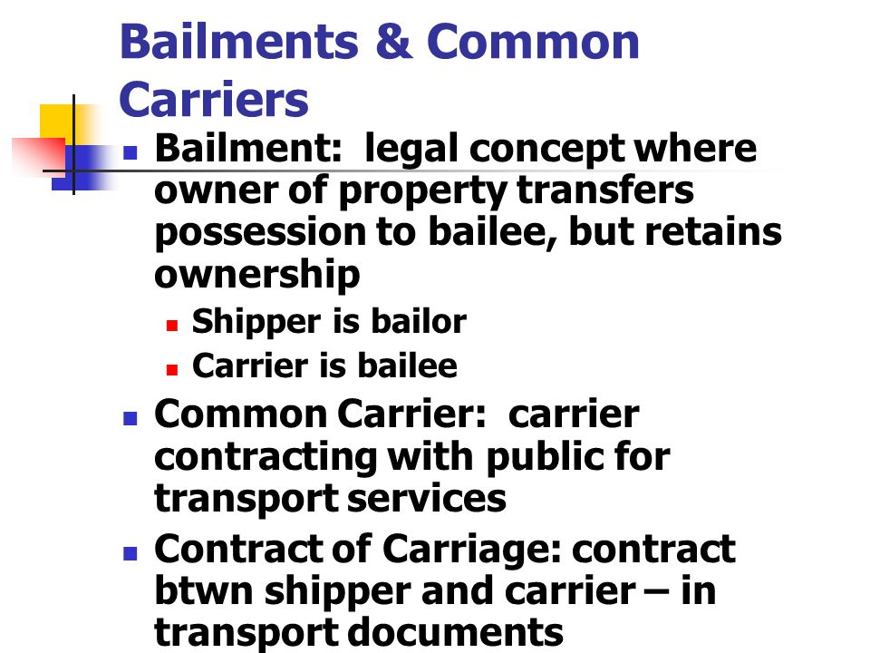 Bailments & Common Carriers