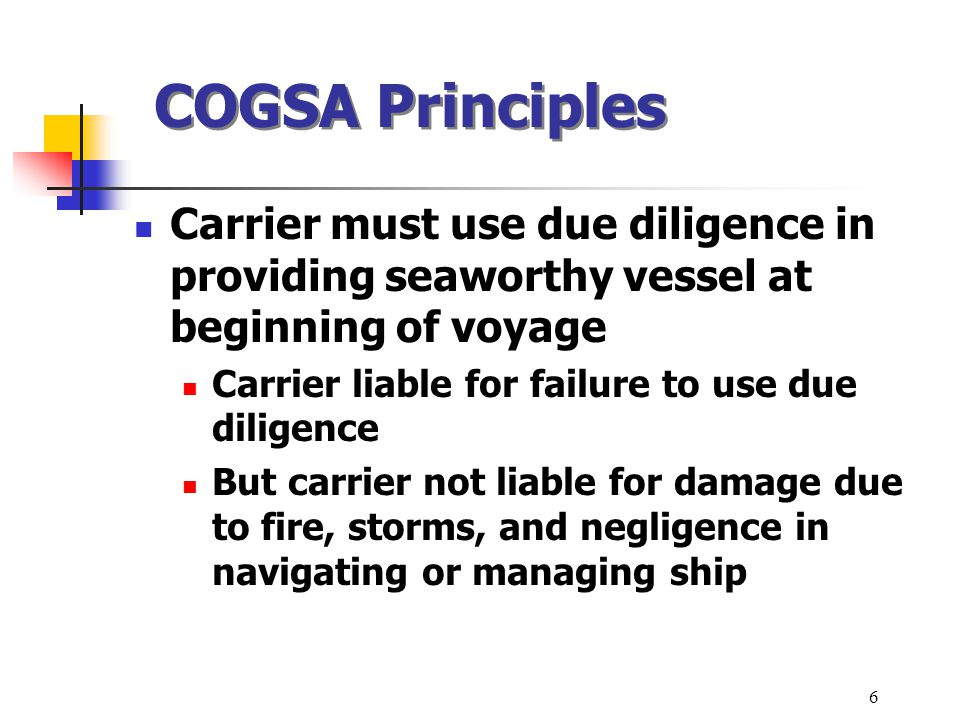 COGSA Principles Carrier must use due diligence in providing seaworthy vessel at beginning of voyage.