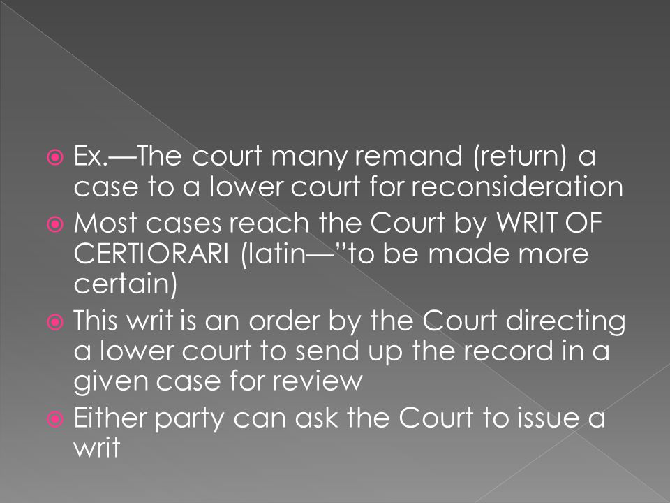 Ex.—The court many remand (return) a case to a lower court for reconsideration