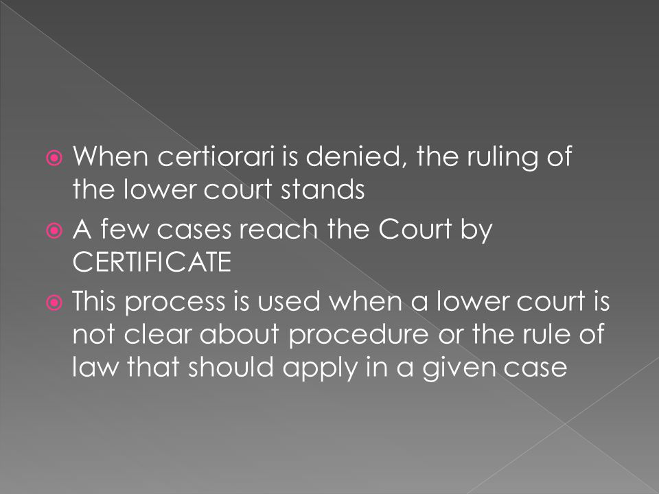 When certiorari is denied, the ruling of the lower court stands
