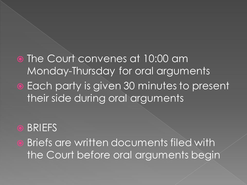 The Court convenes at 10:00 am Monday-Thursday for oral arguments