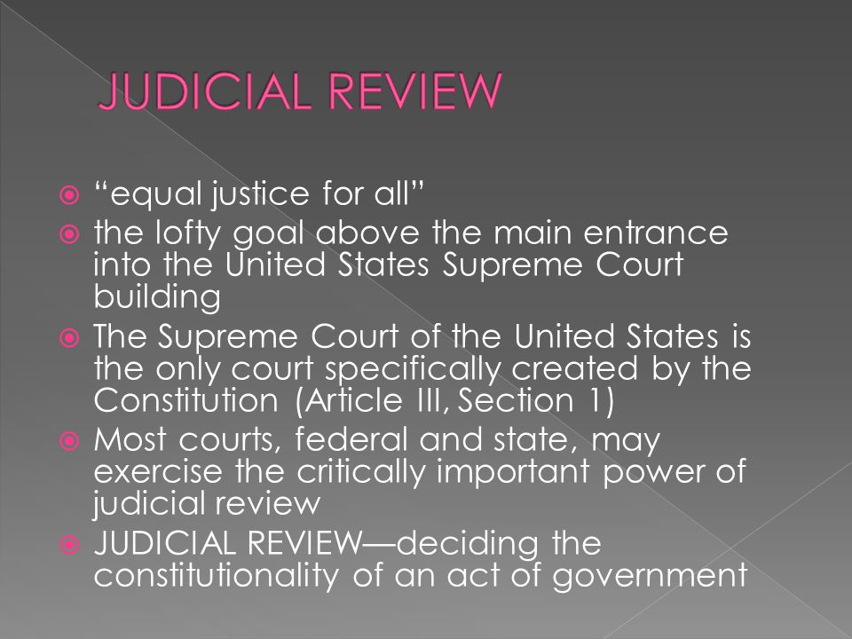 JUDICIAL REVIEW equal justice for all