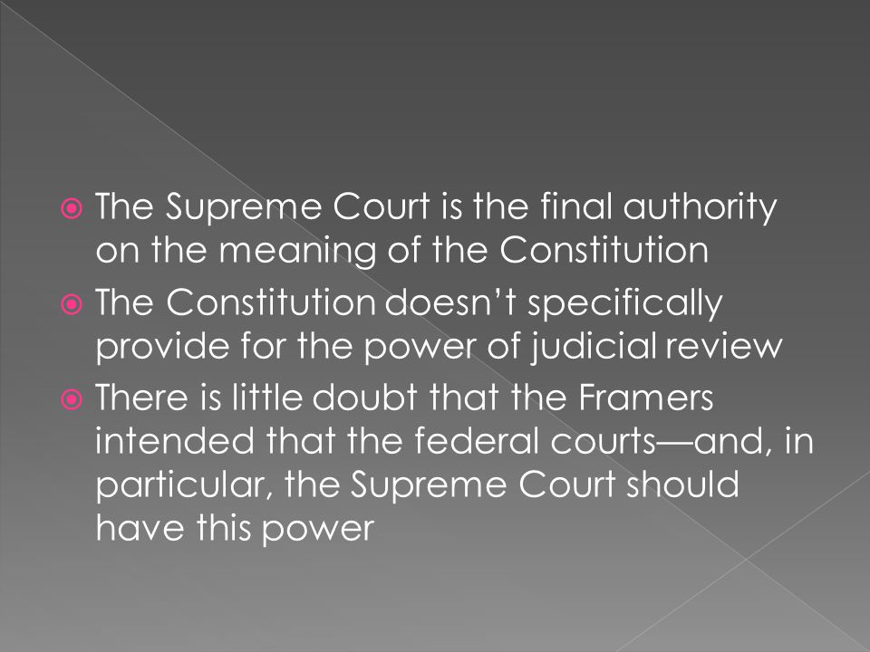The Supreme Court is the final authority on the meaning of the Constitution