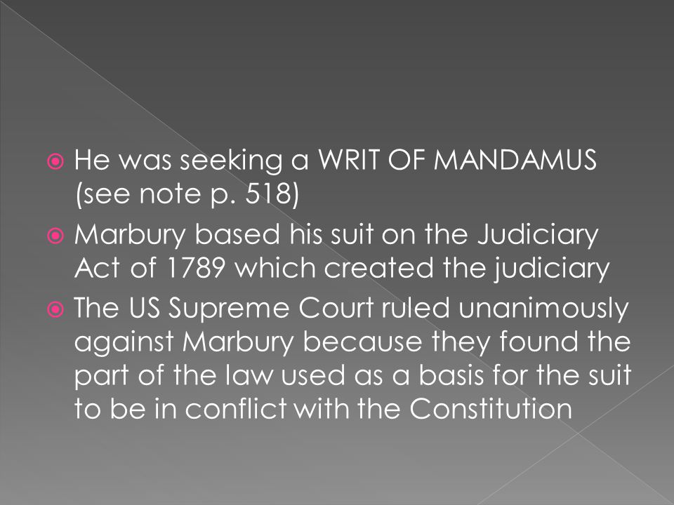 He was seeking a WRIT OF MANDAMUS (see note p. 518)