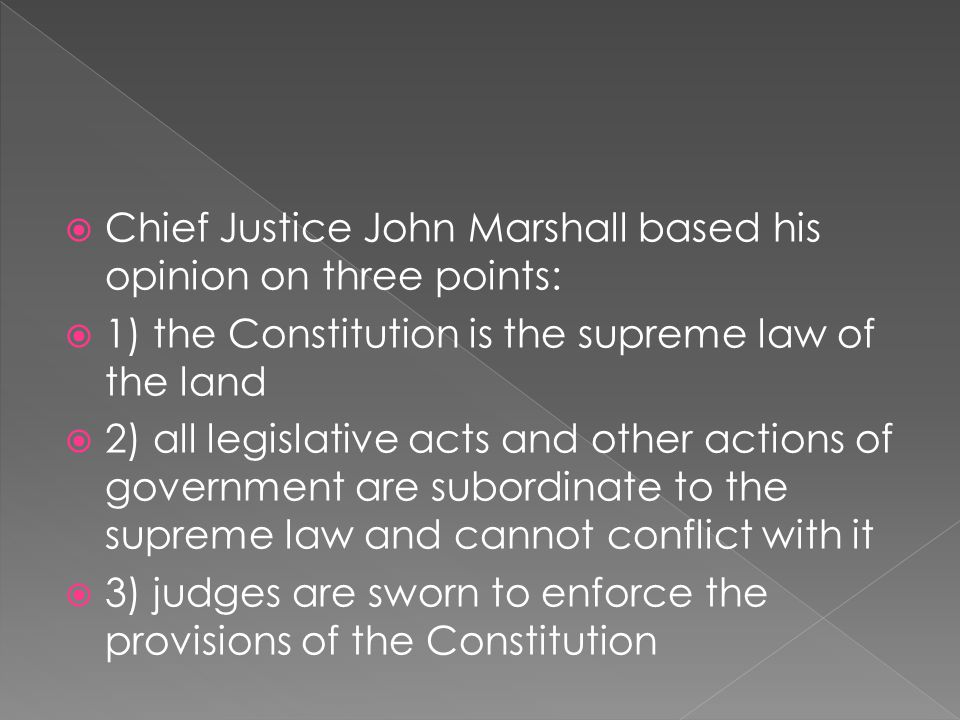 Chief Justice John Marshall based his opinion on three points: