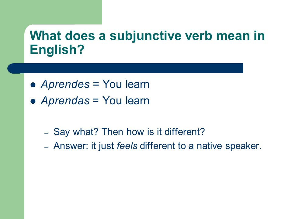 What does a subjunctive verb mean in English