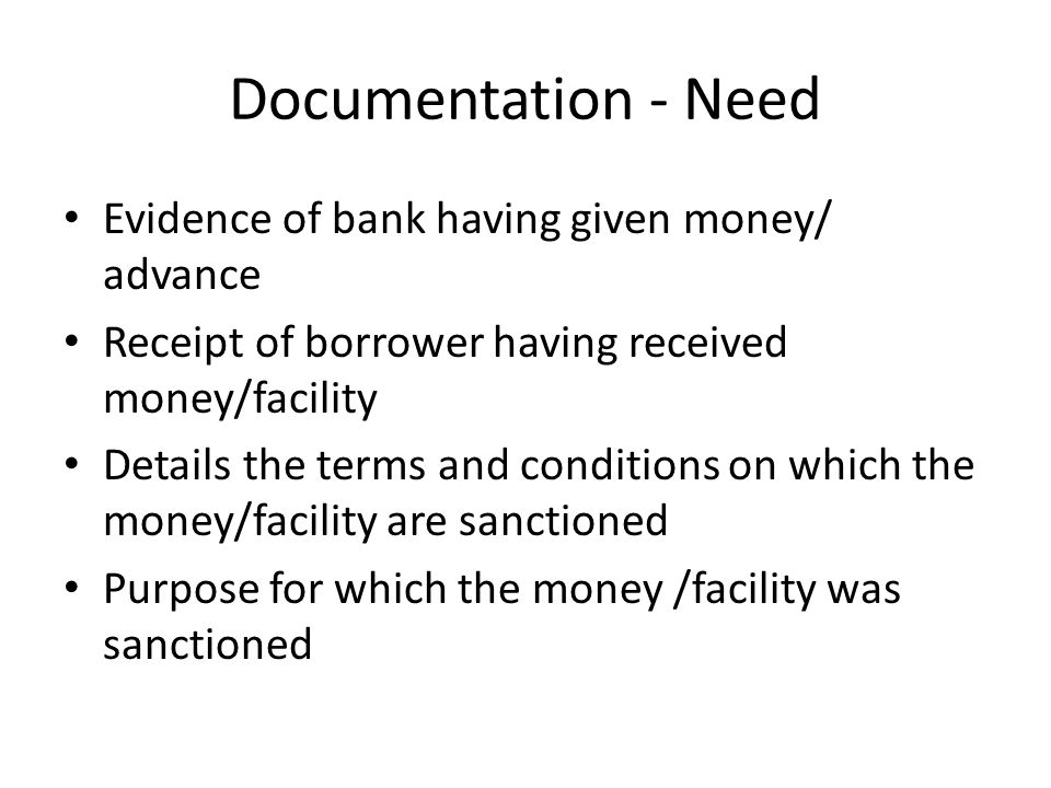 Documentation - Need Evidence of bank having given money/ advance