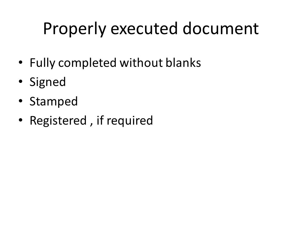 Properly executed document