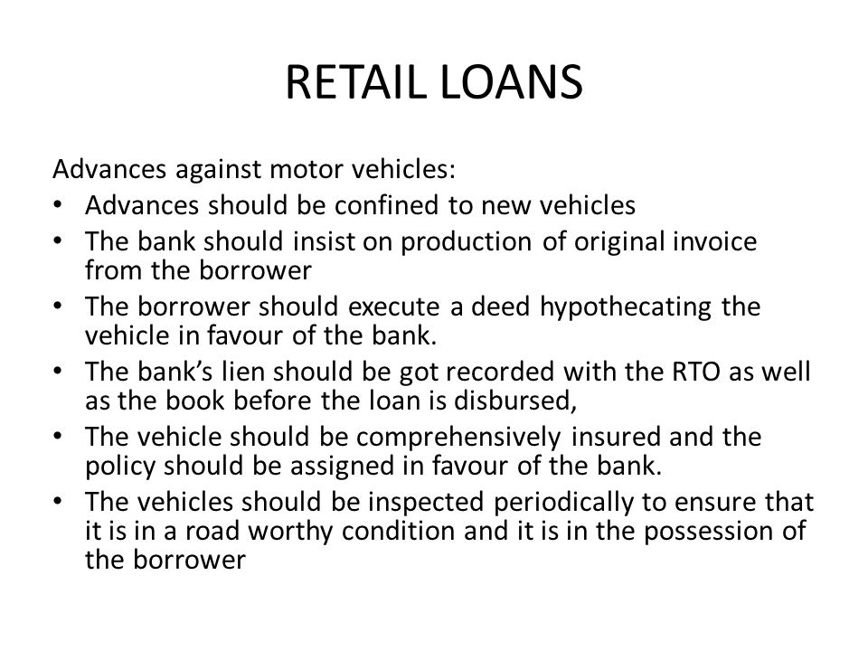RETAIL LOANS Advances against motor vehicles: