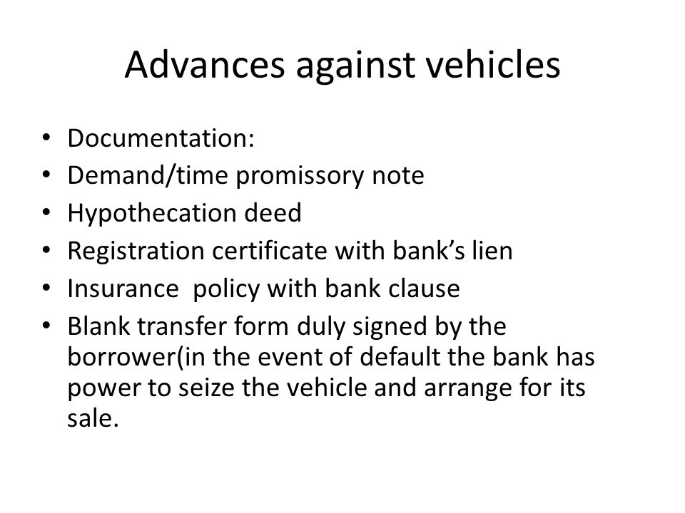 Advances against vehicles