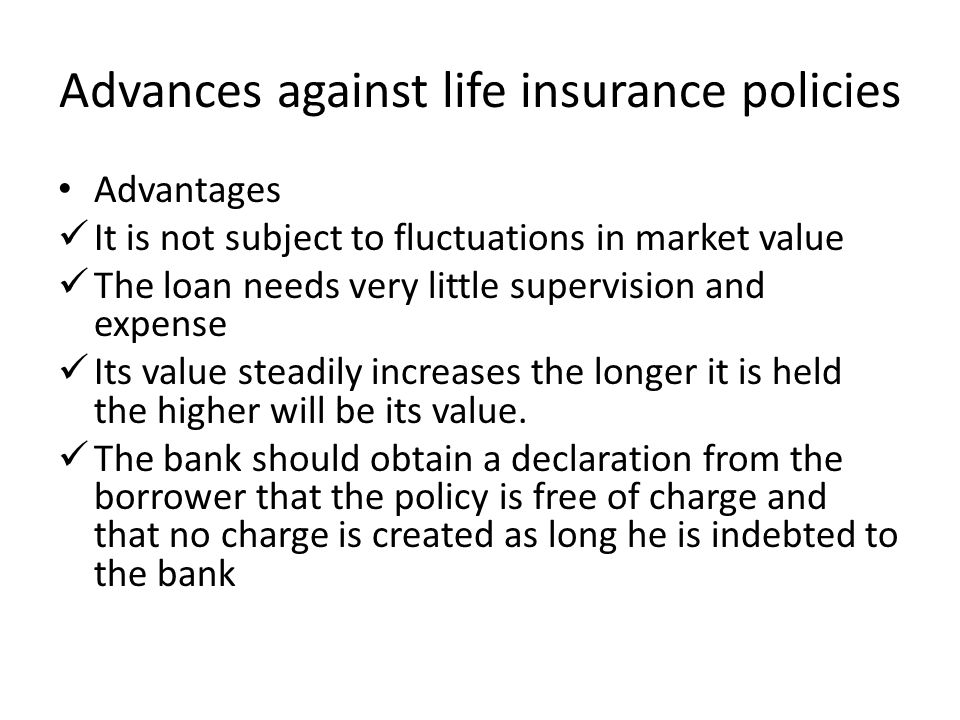 Advances against life insurance policies
