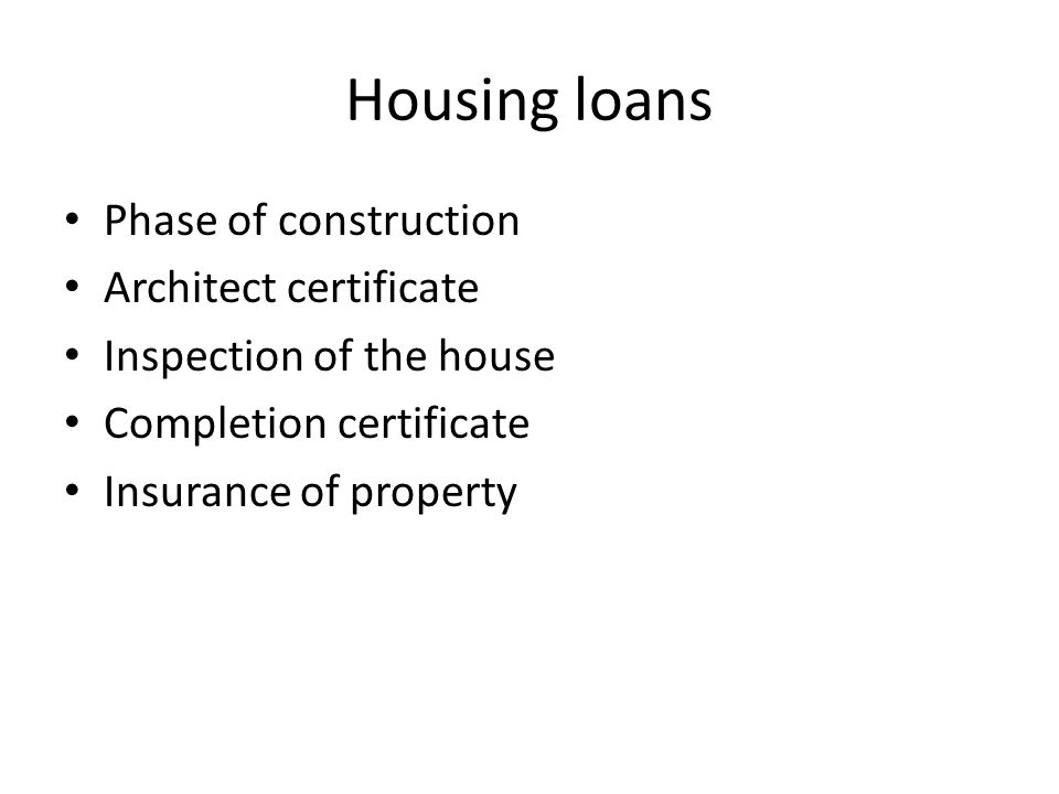 Housing loans Phase of construction Architect certificate
