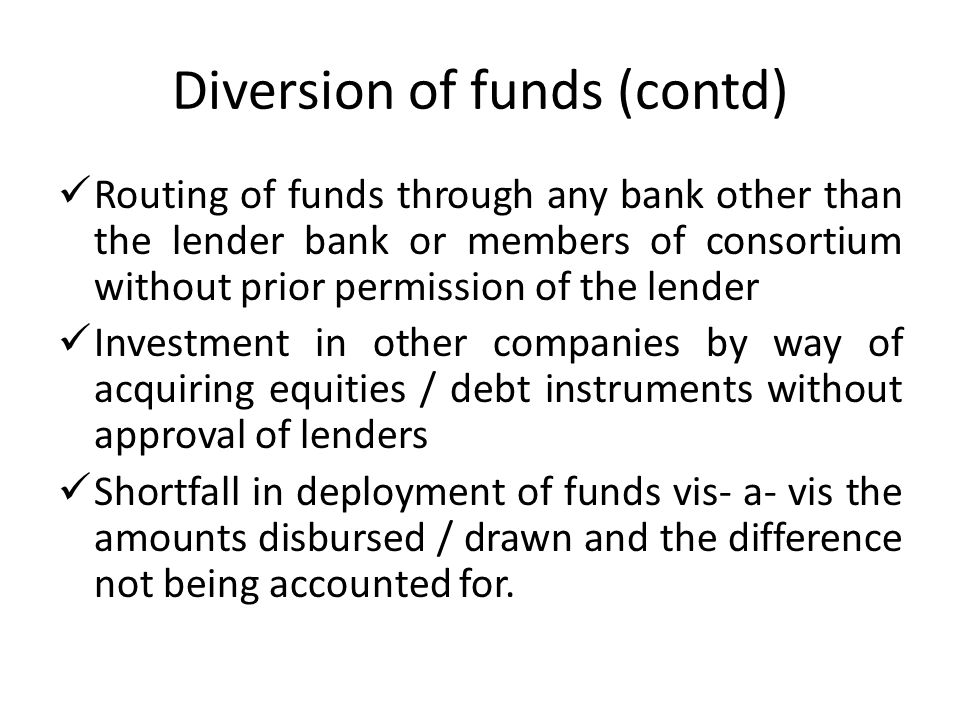 Diversion of funds (contd)