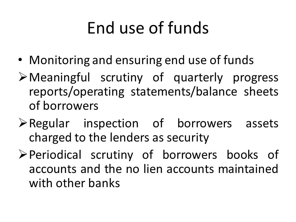End use of funds Monitoring and ensuring end use of funds