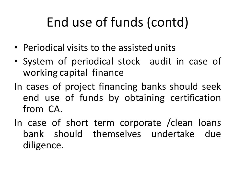 End use of funds (contd)