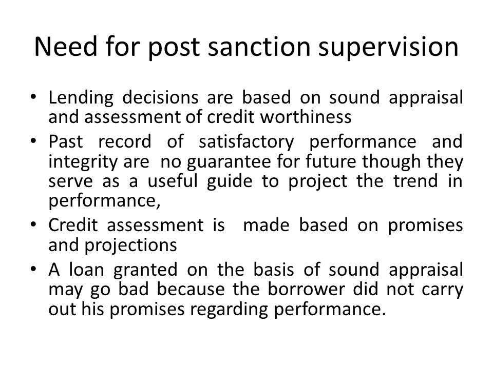 Need for post sanction supervision