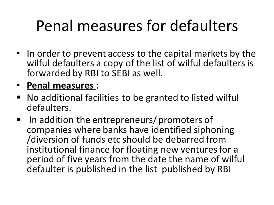 Penal measures for defaulters