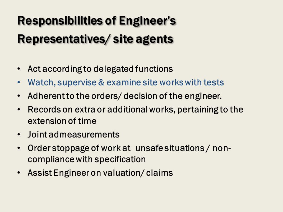 Responsibilities of Engineer's Representatives/ site agents