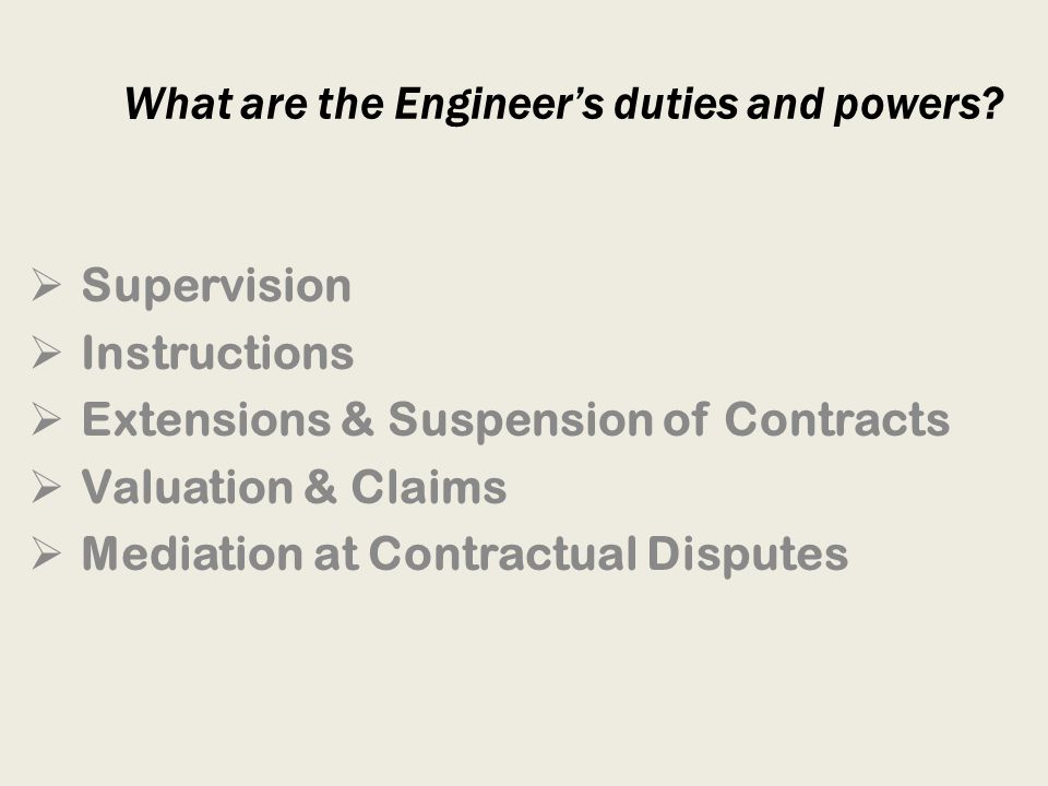 What are the Engineer's duties and powers