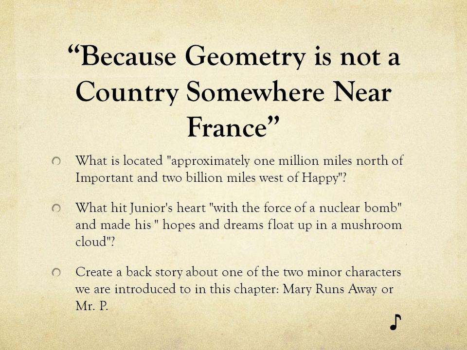 Because Geometry is not a Country Somewhere Near France