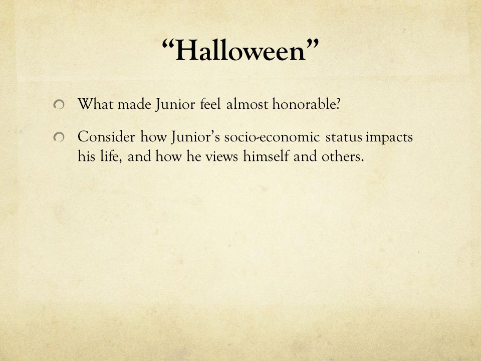 Halloween What made Junior feel almost honorable