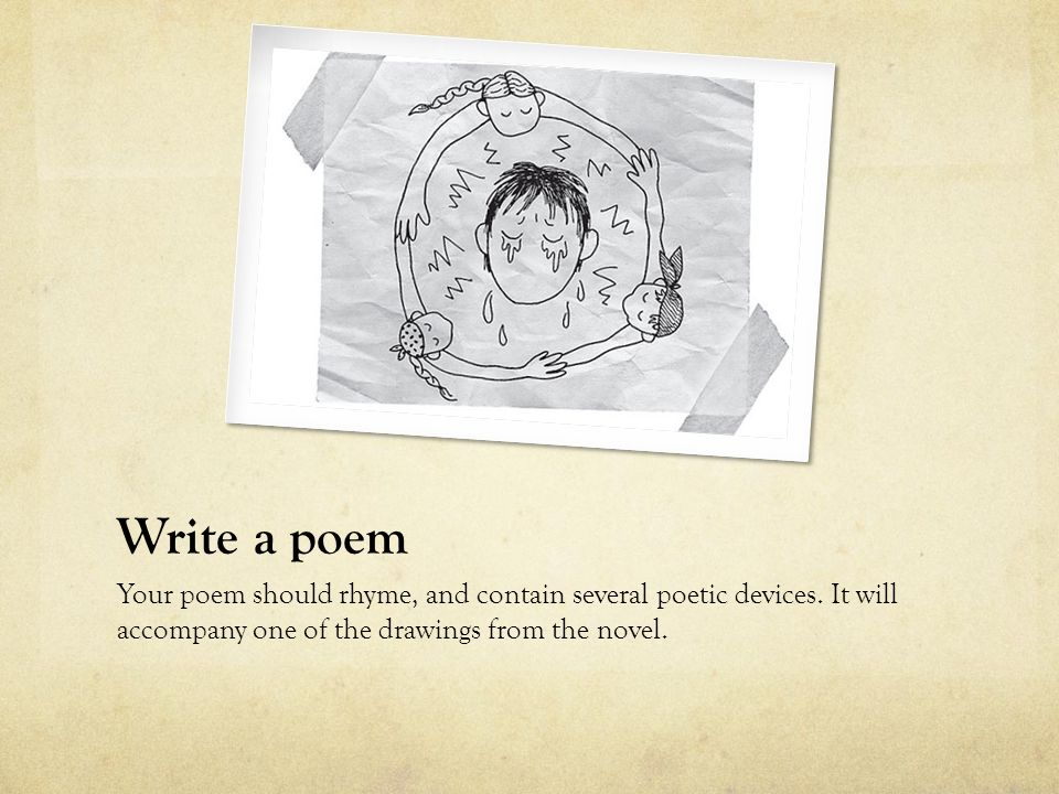 Write a poem Your poem should rhyme, and contain several poetic devices.