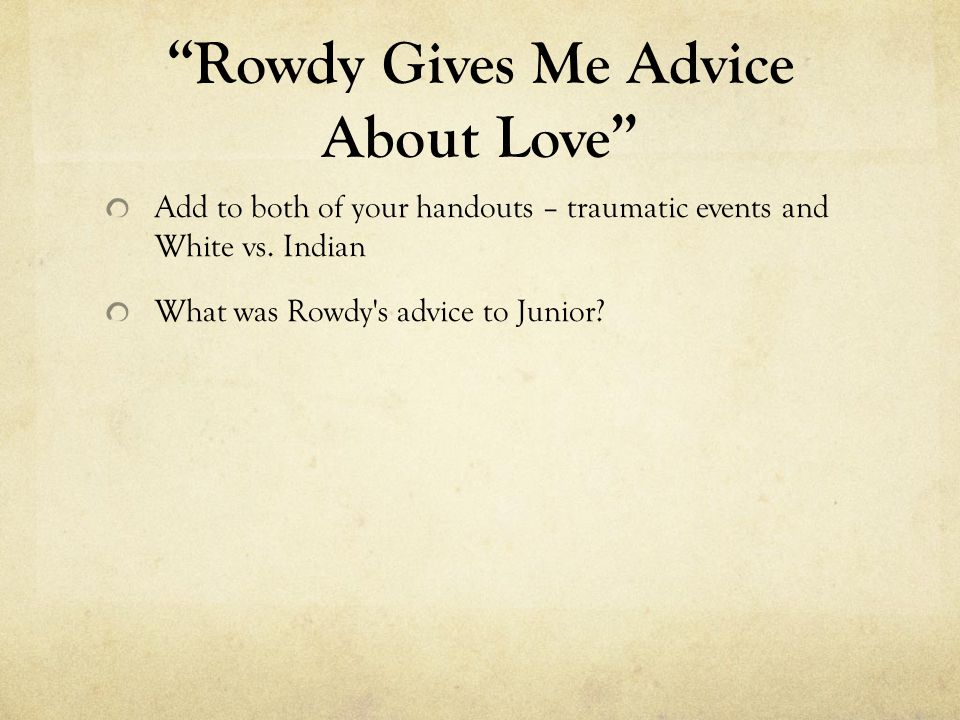 Rowdy Gives Me Advice About Love
