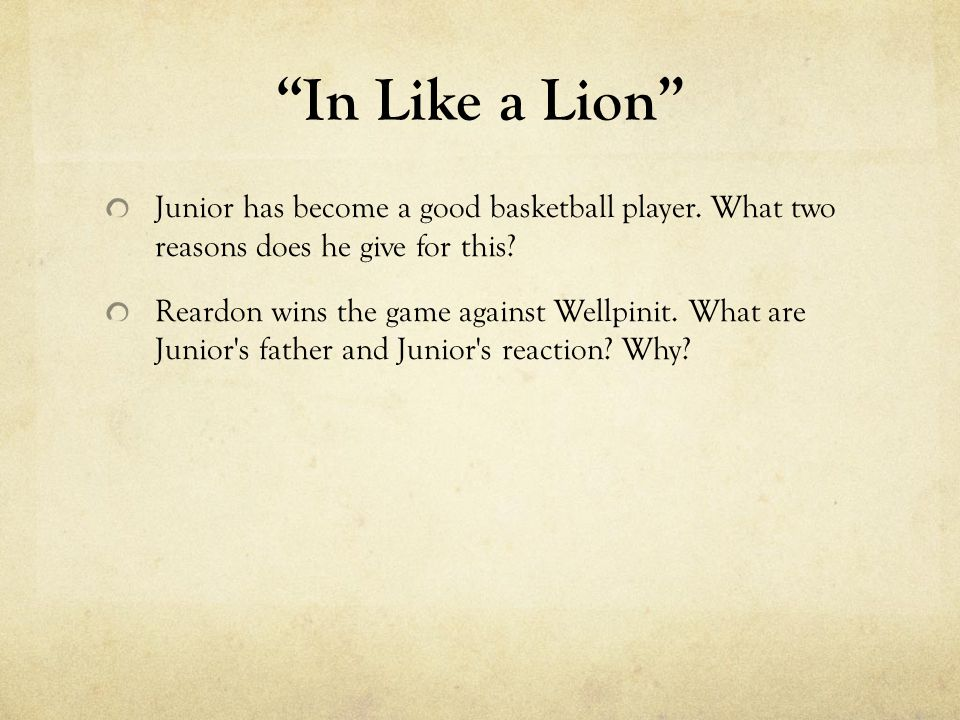 In Like a Lion Junior has become a good basketball player. What two reasons does he give for this