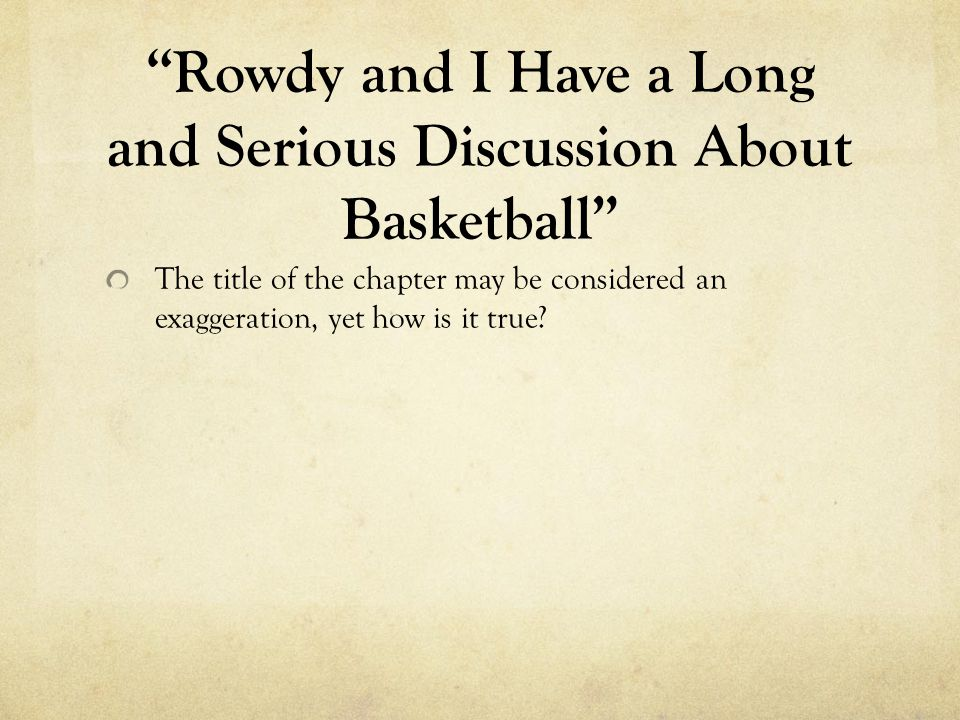 Rowdy and I Have a Long and Serious Discussion About Basketball