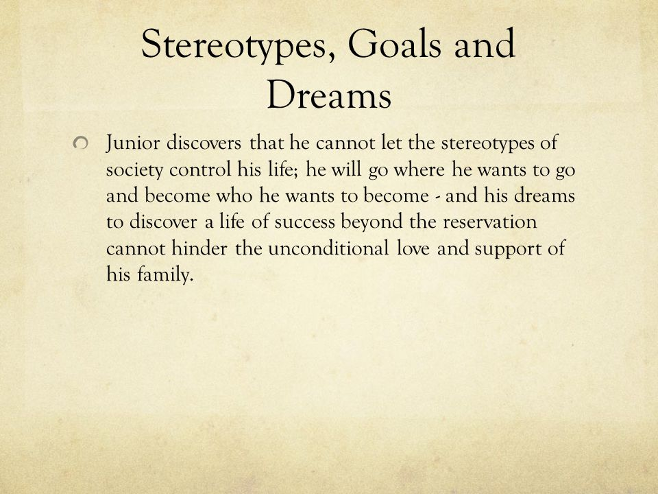 Stereotypes, Goals and Dreams