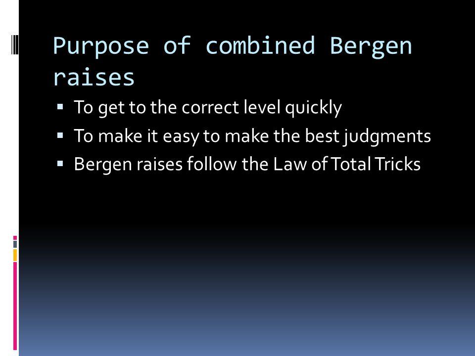 Purpose of combined Bergen raises