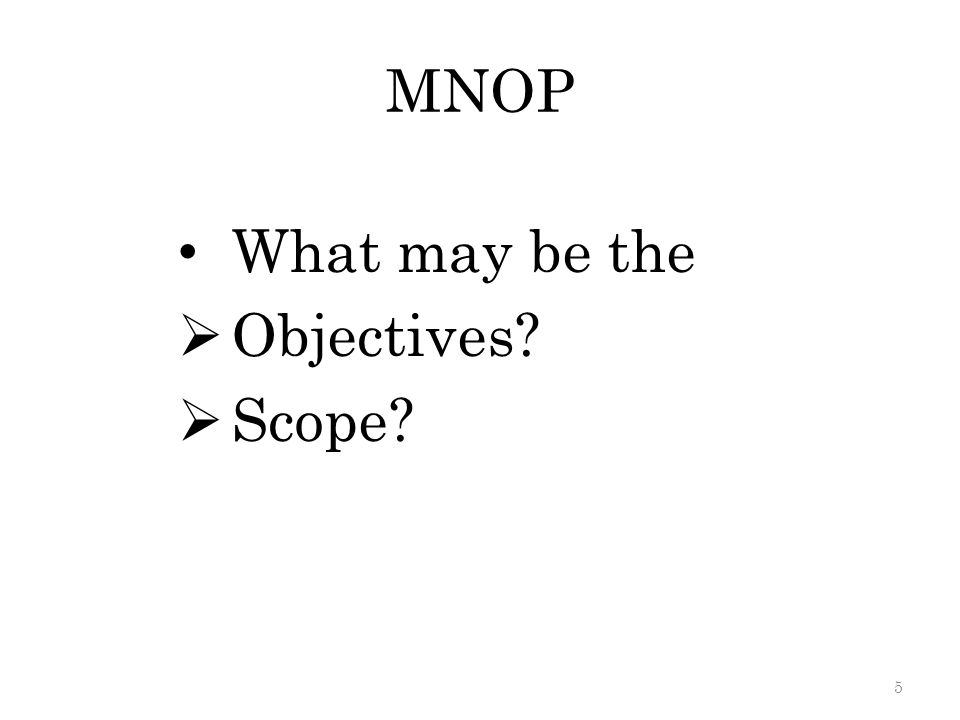 MNOP What may be the Objectives Scope