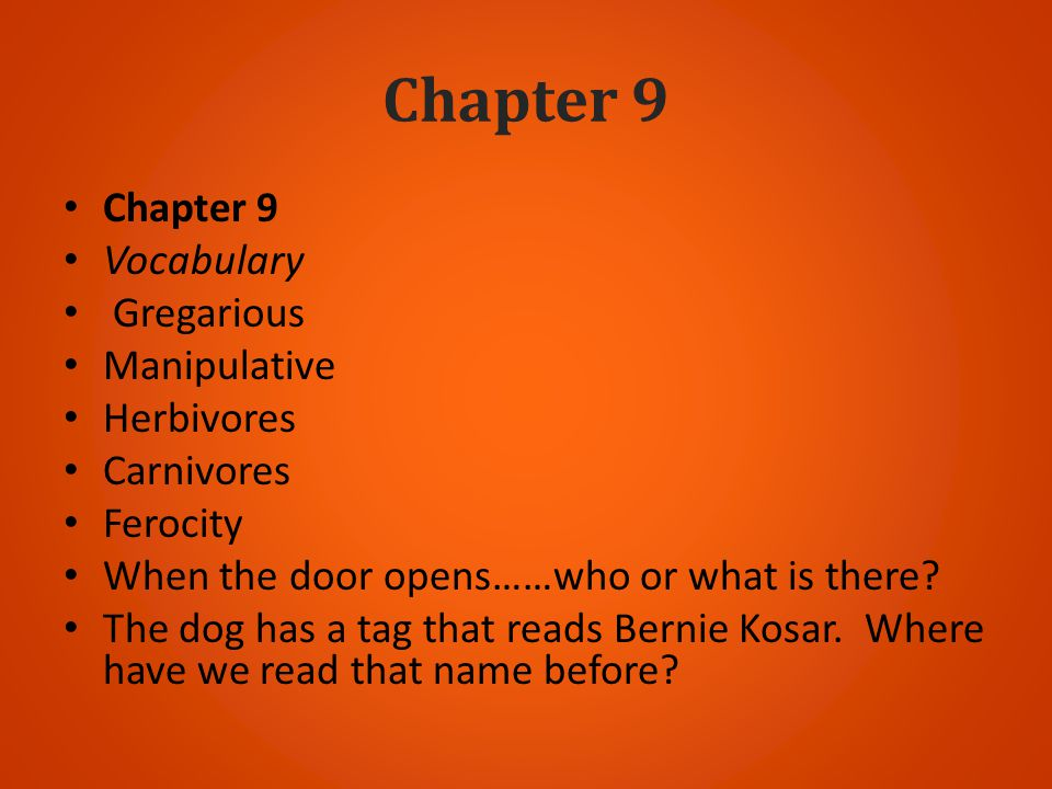 Chapter 9 Chapter 9 Vocabulary Gregarious Manipulative Herbivores