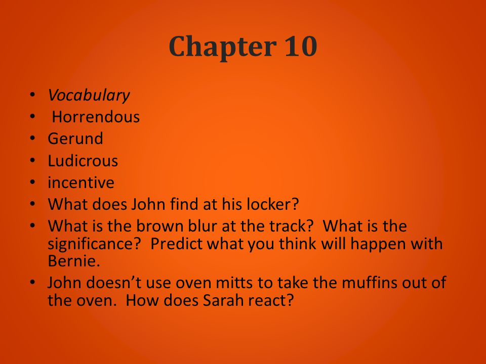 Chapter 10 Vocabulary Horrendous Gerund Ludicrous incentive