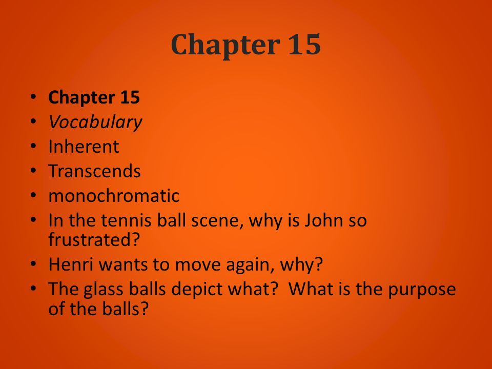 Chapter 15 Chapter 15 Vocabulary Inherent Transcends monochromatic