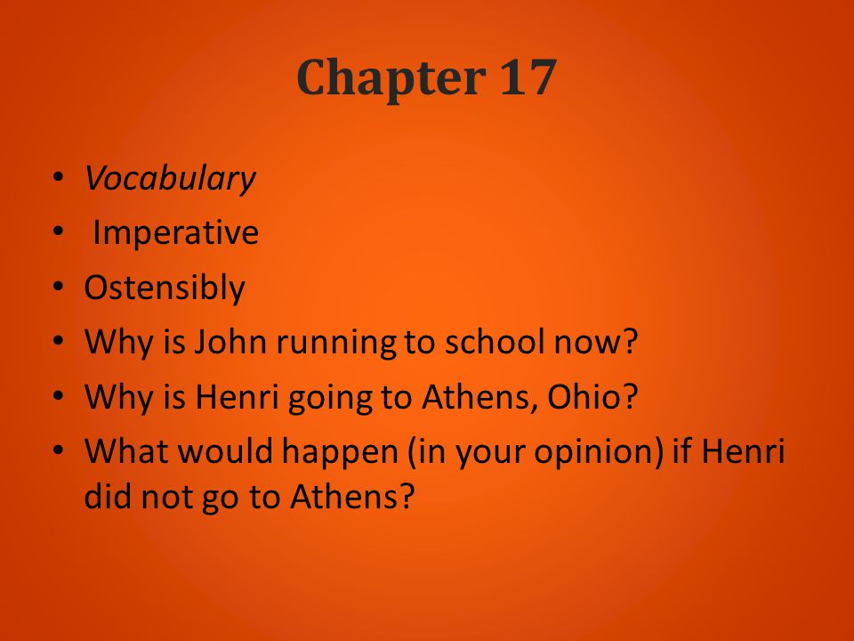 Chapter 17 Vocabulary Imperative Ostensibly